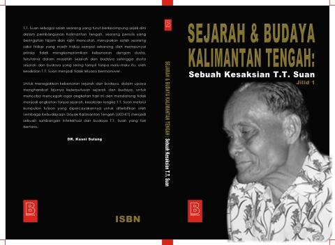 Sejarah & Budaya Kalimantan Tengah: Kesaksian T.T. Suan Jilid I