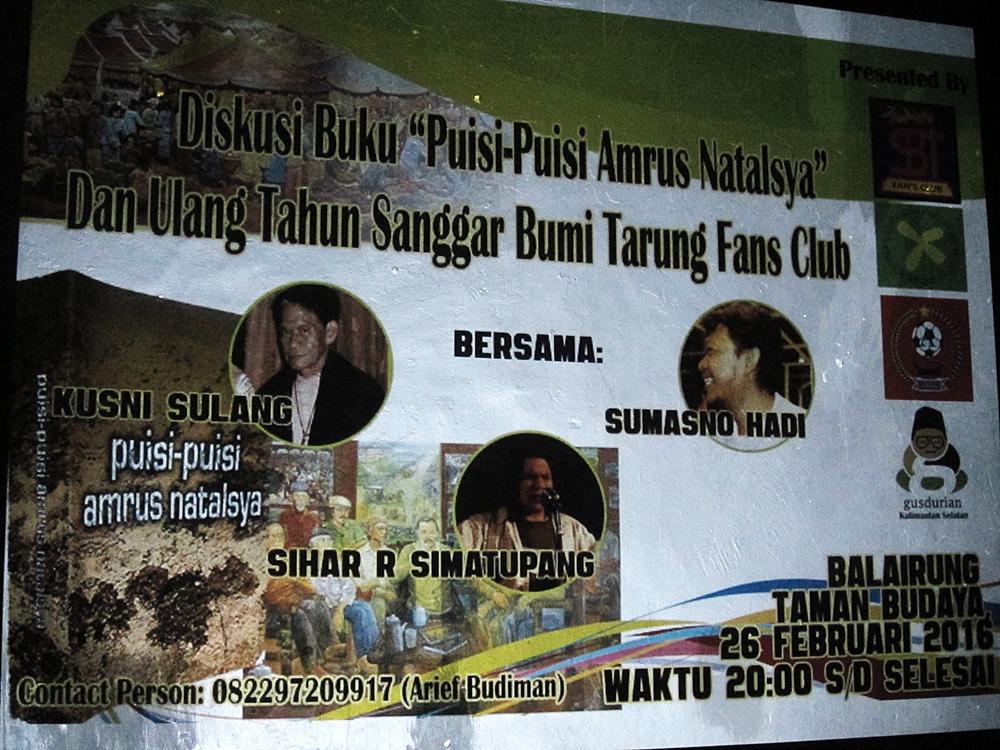 "Diskusi Buku ""Puisi-Puisi Amrus Natalsya"", Perayaan Ultah VI Sanggar Bumi Tarung Fans Club, 26 Februari 2016 -- Balairungsari Taman Budaya Kalimantan Selatan (Foto: Andriani S. Kusni)"