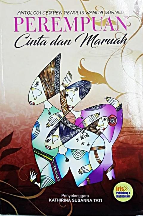 Antologi Cerpen Penulis Wanita Borneo: Perempuan, Cinta, dan Maruah